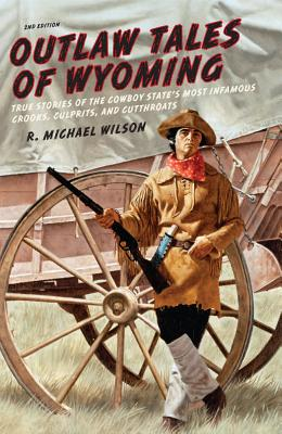 Outlaw Tales of Wyoming By Wilson, R. Michael